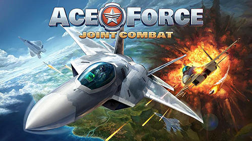 Скачать Ace force: Joint combat: Android Авиасимуляторы игра на телефон и планшет.