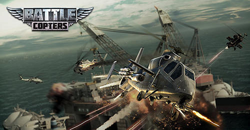 Скачать Battle copters: Android Авиасимуляторы игра на телефон и планшет.