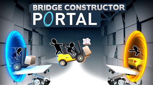 Скачать Bridge constructor portal: Android Игры с физикой игра на телефон и планшет.