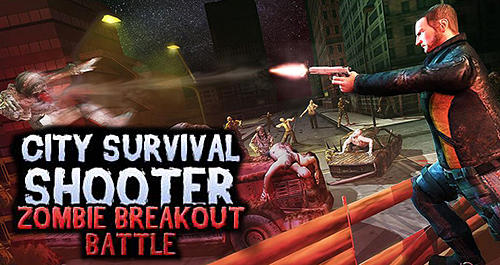 Скачать City survival shooter: Zombie breakout battle: Android Бродилки (Action) игра на телефон и планшет.
