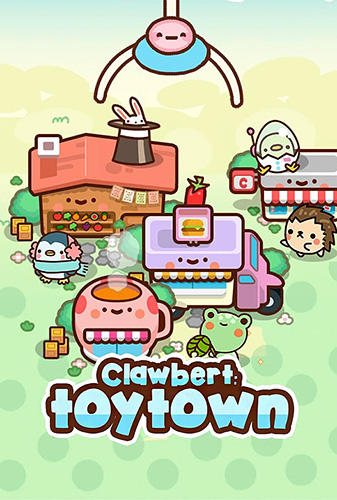 Скачать Clawbert: Toy town: Android Тайм киллеры игра на телефон и планшет.