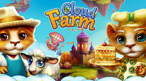Скачать Cloud farm: Android Ферма игра на телефон и планшет.