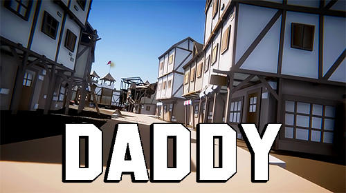 Скачать Daddy: Android Шутер от первого лица игра на телефон и планшет.