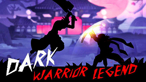 Скачать Dark warrior legend: Android Слешеры игра на телефон и планшет.