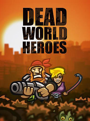 Скачать Dead world heroes: Lite: Android Стрелялки игра на телефон и планшет.