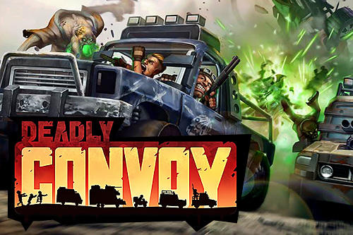 Скачать Deadly convoy: Android Стрелялки игра на телефон и планшет.