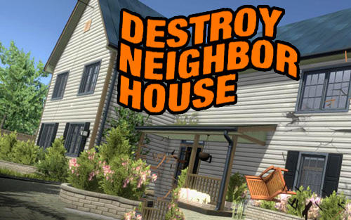 Скачать Destroy neighbor house: Android Шутер от первого лица игра на телефон и планшет.