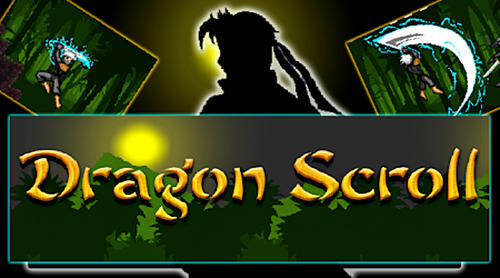 Скачать Dragon scroll: Android Платформер игра на телефон и планшет.