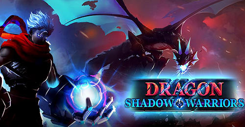 Скачать Dragon shadow warriors: Last stickman fight legend: Android Слешеры игра на телефон и планшет.