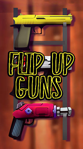 Скачать Flip up guns: Weapons new adventure: Android Тайм киллеры игра на телефон и планшет.