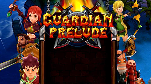 Скачать Guardian prelude: HD full version: Android Action RPG игра на телефон и планшет.