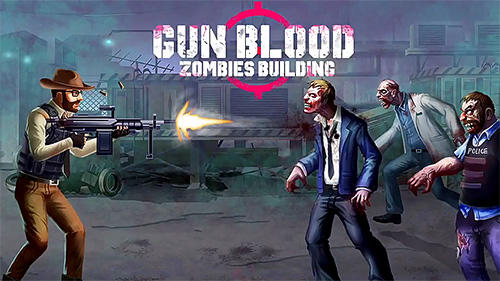 Скачать Gun blood zombies building: Android Зомби игра на телефон и планшет.