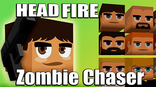 Скачать Head fire: Zombie chaser: Android Тайм киллеры игра на телефон и планшет.