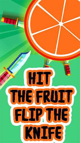 Скачать Hit the fruit: Flip the knife: Android Тайм киллеры игра на телефон и планшет.