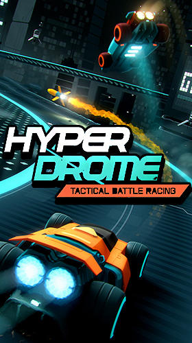 Скачать Hyperdrome: Tactical battle racing: Android Машины игра на телефон и планшет.