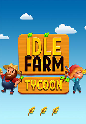 Скачать Idle farm tycoon: A cash, inc and money idle game: Android Ферма игра на телефон и планшет.