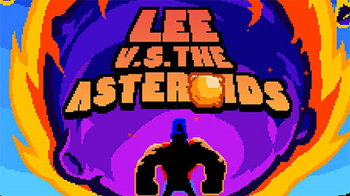 Скачать Lee vs the asteroids: Android Тайм киллеры игра на телефон и планшет.