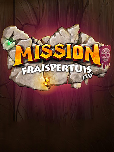 Mission: Fraispertuis city