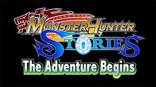 Скачать Monster hunter stories: The adventure begins: Android Онлайн RPG игра на телефон и планшет.