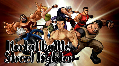 Скачать Mortal battle: Street fighter: Android Драки игра на телефон и планшет.