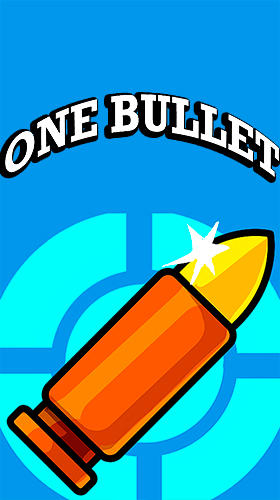 Скачать One bullet: Android Тайм киллеры игра на телефон и планшет.