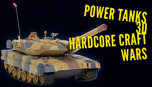 Скачать Power tanks 3D: Hardcore craft wars: Android Стрелялки игра на телефон и планшет.