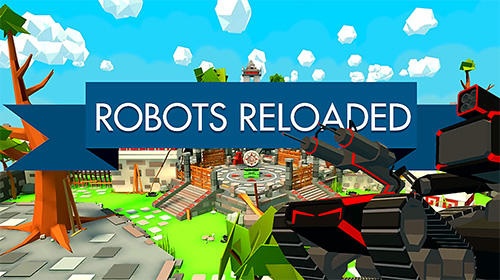 Скачать Robots reloaded: Android Роботы игра на телефон и планшет.