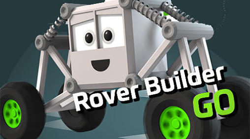 Скачать Rover builder go: Android Игры с физикой игра на телефон и планшет.