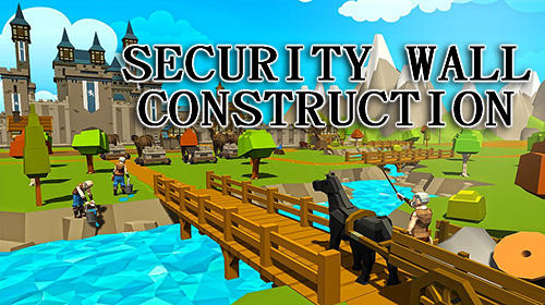 Скачать Security wall construction game: Android Менеджер игра на телефон и планшет.