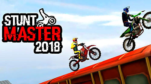 Скачать Stunt master 2018: Bike race: Android Мототриал игра на телефон и планшет.