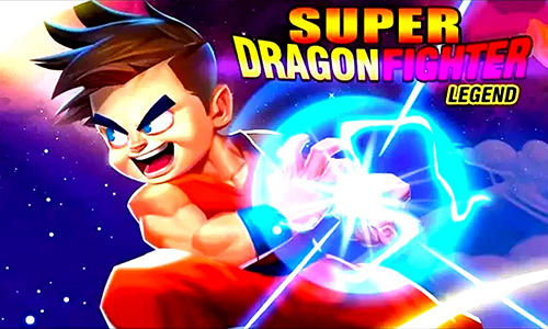 Скачать Super dragon fighter legend: Android Файтинг игра на телефон и планшет.