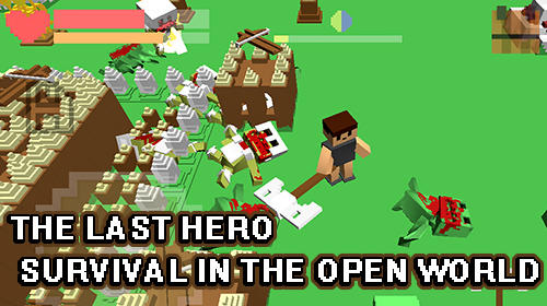 Скачать The last hero: Survival in the open world: Android игра на телефон и планшет.