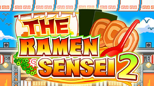 Скачать The ramen sensei 2: Android Менеджер игра на телефон и планшет.