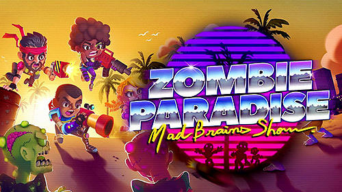 Скачать Zombie paradise: Mad brains show: Android Стрелялки игра на телефон и планшет.