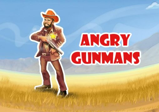 Angry gunmans