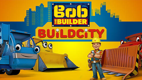 Скачать Bob the builder: Build city: Android Менеджер игра на телефон и планшет.