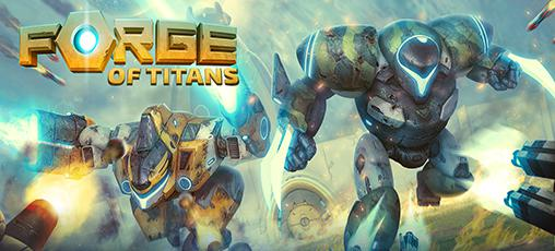 Скачать Forge of titans: Android Роботы игра на телефон и планшет.