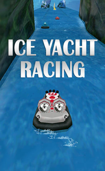 Скачать Ice yacht racing: Android Раннеры игра на телефон и планшет.