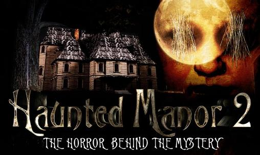 Haunted manor 2: The horror behind the mystery