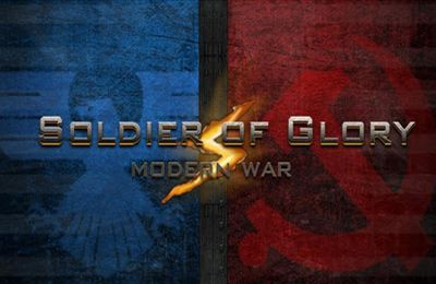 Soldiers of Glory: Modern War TD