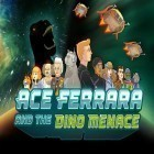 Скачать игру Ace Ferrara and the dino menace бесплатно и Star arena для iPhone и iPad.