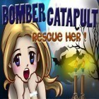 Скачать игру Bomber Catapult – Rescue Her бесплатно и Zombie: Kill of the week для iPhone и iPad.