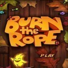 Скачать игру Burn the Rope бесплатно и Don't starve: Pocket edition для iPhone и iPad.