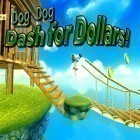 Скачать игру Dog Dog: Dollar dash бесплатно и Master of eternity для iPhone и iPad.