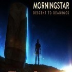 Скачать игру Morningstar: Descent to deadrock бесплатно и Robbery Bob 2: Double trouble для iPhone и iPad.