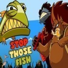 Скачать игру Stop Those Fish бесплатно и World of warriors для iPhone и iPad.