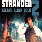 Скачать игру Stranded 2: Escape black rock бесплатно и Five nights at Freddy's 2 для iPhone и iPad.