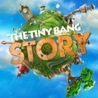 Скачать игру The Tiny Bang Story бесплатно и The source code для iPhone и iPad.