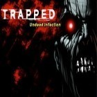 Скачать игру Trapped: Undead Infection бесплатно и Give it up! для iPhone и iPad.