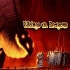 Скачать игру Vikings vs. Dragons бесплатно и Done Drinking deluxe для iPhone и iPad.